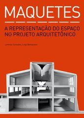 Maquetes - Luigi Bertazzoni - Editora Gustavo Gili (BR)