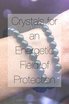 Crystals for an Energetic Shield of Protection