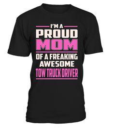 Tow Truck Driver Proud MOM Job Title T-Shirt #TowTruckDriver