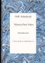 Orff-Schulwer, música para niños : introducción / Monserrat Sanuy, Luciano González Sarmiento ; versión original española basada en la obra de Carl Orff y Gunild Keetman