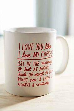 I love you like I love my coffee mug http://rstyle.me/n/wcp8mr9te