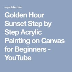 Golden Hour Sunset Step by Step Acrylic Painting on Canvas for Beginners - YouTube