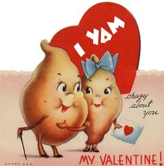 I Yam crazy about you! - Valentines Day Ideas
