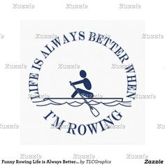 Funny Rowing Life is Always Better When I'm Rowing Canvas Print