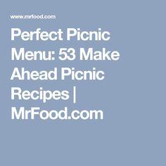 Perfect Picnic Menu: 53 Make Ahead Picnic Recipes | MrFood.com