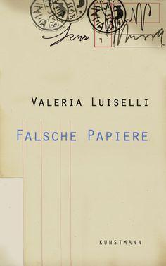 Valeria Luiselli - Falsche Papiere: »Falsche Papiere« hat die junge mexikanische Autorin Valeria Luiselli ihre erzählerischen Essays genannt, eine persönliche, originelle, spielerische Welterkundung.