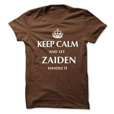 Keep Calm and Let ZAIDEN  Handle ItNew T-shirt T Shirt, Hoodie, Sweatshirts - custom tshirts #hoodie #T-Shirts