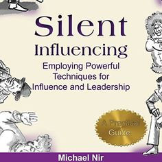 #Influence: Silent Influencing, Employing Powerful #Techniques for Influence and Leadership: 3rd Edition: Influence and Leadership, The Leadership Series, Volume 2 by Michael Nir, http://www.amazon.com/dp/B00M264XRQ/ref=cm_sw_r_pi_dp_pmZ1tb01P4781 #audiobook #audible #leadership #influence #psychology #amazon #audio