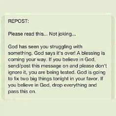 God has seen you struggling with something. God says it's over! A blessing is coming your way. ~ God is Heart Faith Quotes, True Quotes, Bible Quotes, Bible Verses, Scriptures, Faith In Humanity Restored, God Loves Me, Believe In God, God First