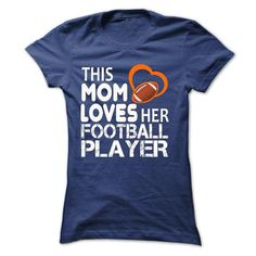 THIS MOM LOVE HER FOOTBALL PLAYER T-Shirts, Hoodies, Sweatshirts, Tee Shirts (21.99$ ==► Shopping Now!)