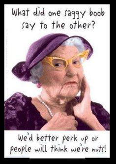 Old lady humor. Lol