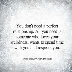 Lessons Learned in Life | Someone who respects you.