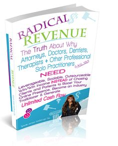 Radical Revenue reveals the truth about boosting your online presence, positioning yourself as a unique authority in your industry while generating leverageable, scalable outsourceable, Win/Win income with ease.  It's never been easier for Dentists, Doctors, Lawyers, Accountants and other professional service Solo Practitioners to build profit pulling lifestyle practices and compete with larger practice groups and firms, than right now, in the New Connection and Transformation Economy.