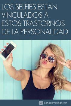 Los selfies están vinculados a estos trastornos de la personalidad #mente #autoayuda