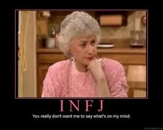 "INFJ - Dorothy Zbornak, Golden Girls ""you really don't want me to say what's on my mind"""