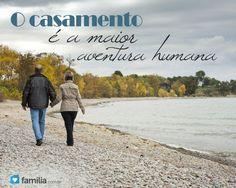 O casamento é a maior aventura humana