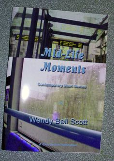 Mid-Life Moments  Contemporary Short Stories by by BlueButtonBooks