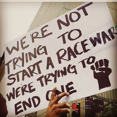 """Black Lives Matter. """"We're not trying to start a race war, we're trying to end one"""""""
