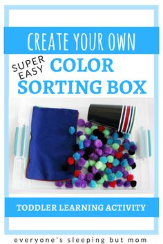 How to Create a Super Easy Color Sorting Activity Box for Toddlers - Teach your toddler their colors and how to sort using this super inexpensive activity box you can put together in minutes! Baby Activites, Newborn Activities, Toddler Learning Activities, Sorting Activities, Montessori Toddler, Montessori Activities, Counting For Toddlers, Alphabet For Toddlers, Games For Toddlers
