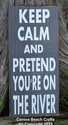 River Decor - River House Decor - River Sign - Cabin - Keep Calm Pretend River - Gray - Home Decor - Hand Painted Wood Sign - Rustic