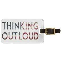 Thinking Out Loud Flag Design Bag Tag - cool gift idea unique present special diy