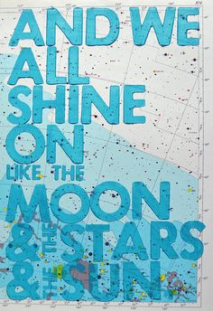 And we all shine on like the moon & the tars & the sun. --JOHN LENNON lyrics - Instant Karma (We All Shine On) Lyric Art, Lyric Quotes, Music Lyrics, Quotes Quotes, John Lennon Lyrics, Lyrics To Live By, Les Beatles, You Draw, Letterpress Printing