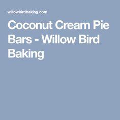 Coconut Cream Pie Bars - Willow Bird Baking