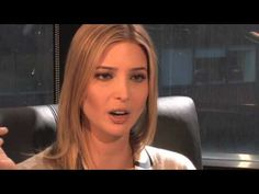 An Interview with Ivanka Trump