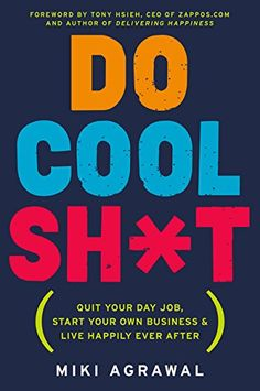 Booktopia has Do Cool Sh*t, Quit Your Day Job, Start Your Own Business, and Live Happily Ever After by Miki Agrawal. Buy a discounted Hardcover of Do Cool Sh*t online from Australia's leading online bookstore. Good Books, Books To Read, My Books, Amazing Books, Music Books, Free Books, This Is A Book, The Book, Reading Lists