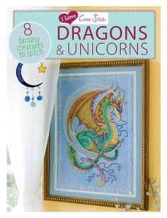 I Love Cross Stitch Dragons and Unicorns