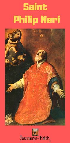 Apostle of Rome, Saint Philip Neri and the Laity. We visited Rome where St. Philip Neri began his ministry.