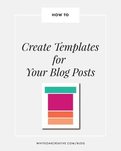 How to create templates for your blog posts, blogging tips, blog tutorial, branding guide