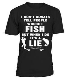 I Don't Tell People Where I Fish   fishing kayak, funny fishing shirts, women fishing shirts, fishing shirts for men #fishing #fishingshirt #fishingquotes #hoodie #ideas #image #photo #shirt #tshirt #sweatshirt #tee #gift #perfectgift #birthday #Christmas