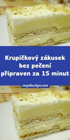 Krupičkový zákusek bez pečení připraven za 15 minut Vanilla Cake, Desserts, Food, Tailgate Desserts, Deserts, Essen, Postres, Meals, Dessert