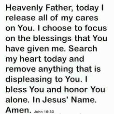 Heavenly Father, today I release all of my cares on You. I choose to focus on… Prayer For Wife, God Prayer, Power Of Prayer, Bible Verses Quotes, Faith Quotes, Special Prayers, Inspirational Prayers, Words Of Hope, Morning Prayers