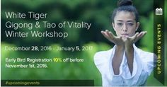 White Tiger Qigong is going to organize a spectacular 9-day experiential voyage of inner transformation where the mind, body and spirit will be harmonized to awaken the vital energy channels.  We welcome you to take part in our White Tiger Qigong & Tao of Vitality Winter Workshop starting from December 28, 2016 to January 5, 2017. Energy Channels, Qigong, Experiential, Upcoming Events, Tao, Awakening, Organize, Workshop, December
