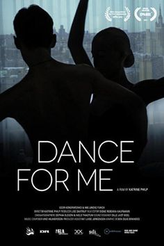 Directed by Katrine Philp. DANCE FOR ME is a documentary film about two young and deeply passionate dancers where the ambition of success overshadows everything else.