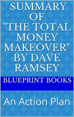 "Summary of ""The Total Money Makeover"" by Dave Ramsey: An Action Plan:   Too busy to read The Total Money Makeover by Dave Ramsey? No problem, we have summarized it for busy people like you.br /br /If you will live like no one else, later you can live like no one else!br /br /Tired of get rich quick schemes and empty promises? This is the book for you.br /If you want a practical no nonsense guide to transform your debt into wealth you will find this book to be a ready-to-go action plan...."