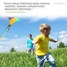 """""""Emme lakkaa leikkimästä koska tulemme vanhoiksi; tulemme vanhoiksi koska lakkaamme leikkimästä"""" #lapsi #lapsuus #lapset #leikkiminen #sananlasku #aforismi"""