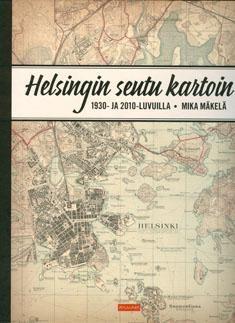 Helsingin seutu kartoin : 1930- ja 2010-luvuilla