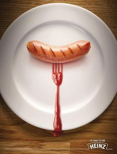 This print ad uses a plain sausage and a tomato sauce fork to indicate that nothing is good without a original thing in the meal.