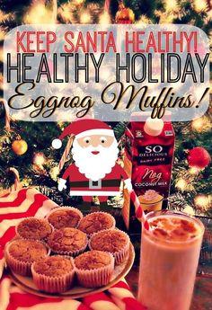 Keep Santa Healthy: 85 Calorie Holiday Whole Wheat Eggnog Muffins!