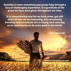 Humility is a process that blossums in gratitude.