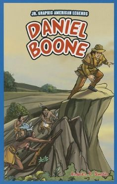 Daniel Boone (JR. Graphic American Legends) by Andrea P. Smith http://www.amazon.com/dp/1448852269/ref=cm_sw_r_pi_dp_AkIZwb0M09Y6G