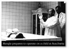 Mengele (Dr. Death) in background as 'Dr.' prepares to 'operate' on a child at Auschwitz. (EVIL)