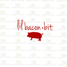 Lil Bacon Bit (Pig, Bacon, Baby Clothes, Baby Onesie, Humor, Funny, Farmhouse, Baby Boy, Baby Girl, Toddler, Newborn) SVG and PNG