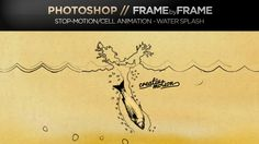 PHOTOSHOP to AFTER EFFECTS // FRAMEbyFRAME CREATING A WATER SPLASH STOP-MOTION/CELL ANIMATION
