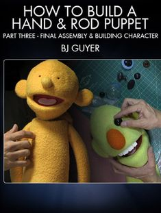 Learn to assemble and add character to hand & rod puppets with puppet master BJ Guyer (The Muppets, Crank Yankers, Glee).