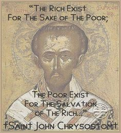 John Chrysostom ~ the rich and the poor Inspirational Catholic Quotes, Religious Quotes, Spiritual Quotes, Catholic Prayers, Catholic Saints, Roman Catholic, John Chrysostom, Saint Quotes, Religious Education