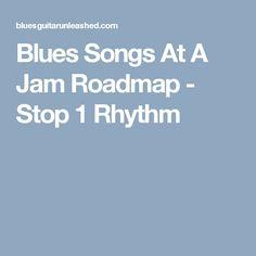 Blues Songs At A Jam Roadmap - Stop 1 Rhythm